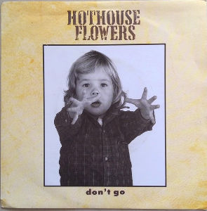 My Fav Five Hothouse Flowers - Don't Go  People (1988)