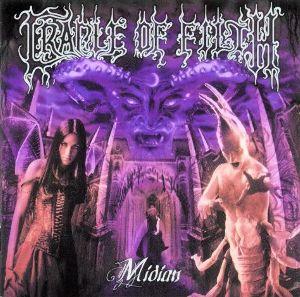 永くハードロック、ヘビーメタルに心酔し続けている同志へ CRADLE OF FILTH '00年の4thアルバム Midian から  スローテ