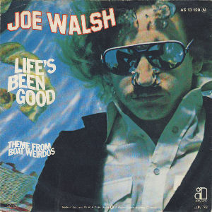 Rock's Goin' On! Closer.  Joe Walsh - Life's Been Good - Feat.