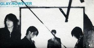 ♪音楽関係山手線ゲーム ☆☆☆ 2.HOWEVER  GLAY の1997年発売のシングルです。  www.youtube.com/