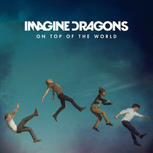 My Fav Five Imagine Dragons - On Top Of The World   『Night Vis
