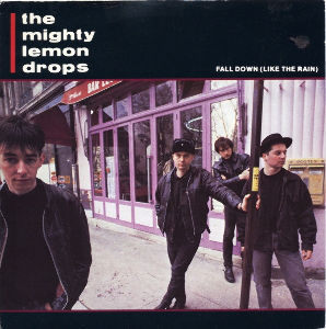 My Fav Five The Mighty Lemon Drops - Fall Down (Like the Rain)