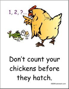 "毎日英語に接すること ""Don't count your chickens before they h"