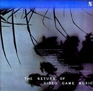 レトロゲームミュージックファン集合~ そうです! 私は食玩は購入していなかったので、ザ・リターン・オブ・ビデオ・ミュージックのCDを聞きま