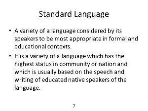 多言語学習 Standard language: A standard language or standard