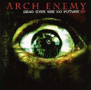 4592 - サンバイオ(株) Arch enemy Dead eyes see no future 死んだ目は未来を見ない