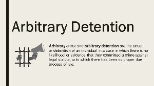 【After Deadline】 Arbitrary detention?  *arbitrary:恣意的 *detention:拘束